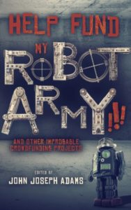 HELP FUND MY ROBOT ARMY!!!