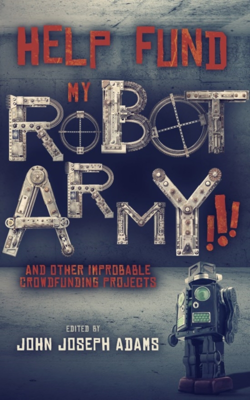 HELP FUND MY ROBOT ARMY!!!
