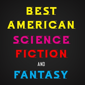 Best American Science Fiction and Fantasy