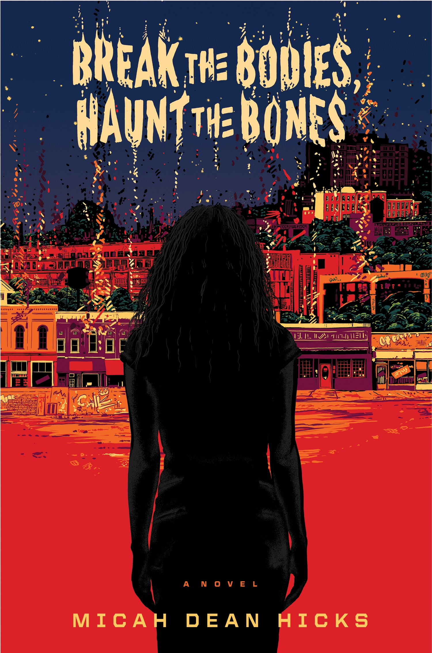 Hicks_BREAK_THE_BODIES_HAUNT_THE_BONES_final